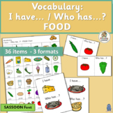 Vocabulary Activities: I have… /Who has…? FOOD  (SASSOON Font)