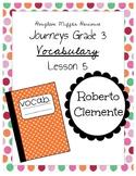 Vocabulary: Journeys Grade 3 Lesson 5 Roberto Clemente 3rd grade vocab