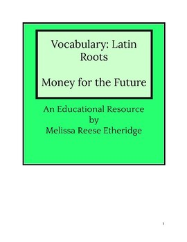 "Vocabulary: Latin Roots ""Money for the Future"""