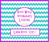 """Vocabulary Lesson over Latin Root """"cor"""""""