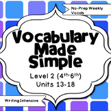 Vocabulary Made Simple-Level 2 Units 13-18-4th,5th,6th No-Prep Weekly Vocab