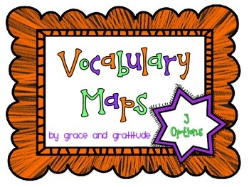 Vocabulary Maps - 3 Graphic Organizers