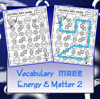 Vocabulary Maze Matter and Energy (Set 2) 8th Grade