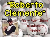 Vocabulary Mix-Pair-Share Game: Roberto Clemente Journeys 3rd Grade