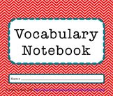 Vocabulary Notebook- Make Meanings Personal, Contextual an