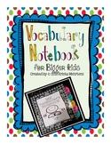 Vocabulary Notebook for Bigger Kids