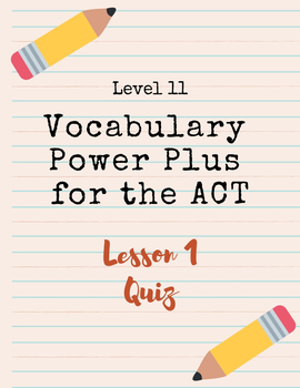 Vocabulary Power Plus for the ACT Level 11 - Lesson 1 Quiz