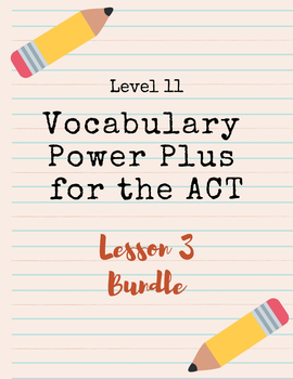 Vocabulary Power Plus for the ACT Level 11 - Lesson 3 Bundle