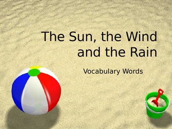 "Vocabulary PowerPoint for ""The Sun, the Wind and the Rain"""