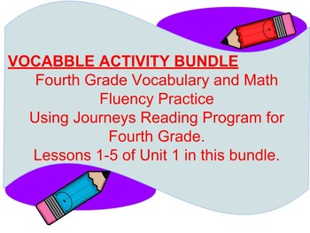 Vocabulary and Math Fluency Activities *VOCABBLE*Unit 1 Journeys Fourth Grade