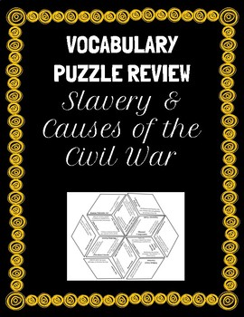 Vocabulary Puzzle - Slavery & Causes of the Civil War