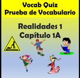 Vocabulary Quiz Chapter 1A Realidades 1