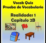 Vocabulary Quiz Chapter 2B Realidades 1