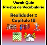 Vocabulary Quiz Chapter 1B Realidades 2