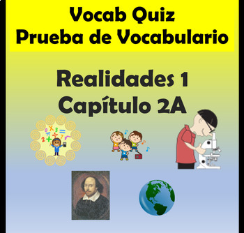 Vocabulary Quiz Chapter 2A Realidades 1