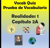 Vocabulary Quiz Chapter 2A Realidades 1