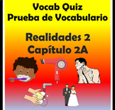 Vocabulary Quiz Chapter 2A Realidades 2