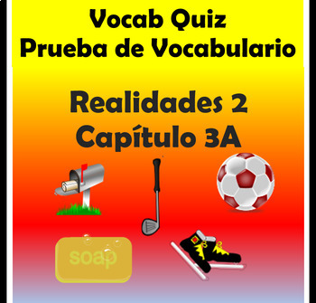 Vocabulary Quiz Chapter 3A Realidades 2