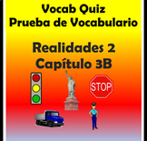 Vocabulary Quiz Chapter 3B Realidades 2