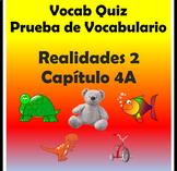 Vocabulary Quiz Chapter 4A Realidades 2