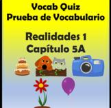 Vocabulary Quiz Chapter 5A Realidades 1