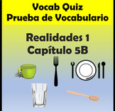 Vocabulary Quiz Chapter 5B Realidades 1 for PDF and Google Slides