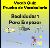 Vocabulary Quiz Chapter Para Empezar Realidades 1 for PDF and Google Slides