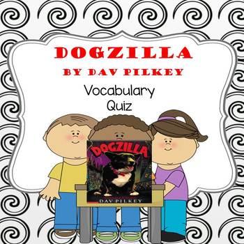 Dogzilla by Dav Pilkey Vocabulary Quiz