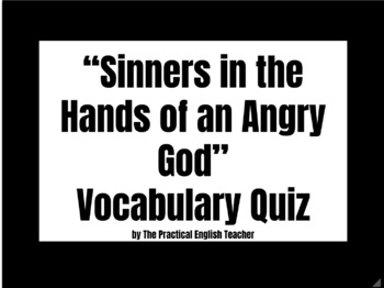 """Vocabulary Quiz for Jonathan Edwards """"Sinners in the Hands of an Angry God"""""""