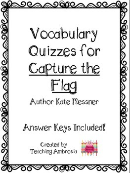 Vocabulary Quizzes with Answer Keys for Capture the Flag