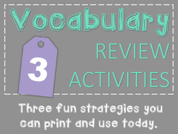 Vocabulary Review: THREE ready-to-go activities you can use with any list!