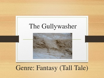 The Gullywasher Power Point