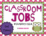 Vocabulary Rich Classroom Job & Application-Owl Themed