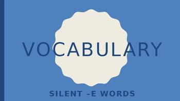 Vocabulary - Silent E Words