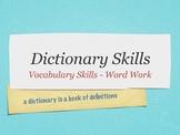 Vocabulary Skills - Using a DICTIONARY