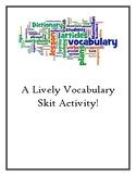 Vocabulary Skit Activity