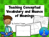 Teaching Conceptual Vocabulary and Nuance of Meanings