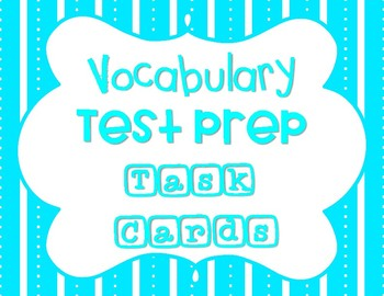 Vocabulary Test Prep Task Cards Set Also Great for Word Walls & Centers