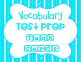 Vocabulary Test Prep Task Cards Set Also Great for Word Wa