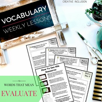 "Vocabulary To The Core- Common Core Tier 2 Words, meaning ""To Evaluate"""