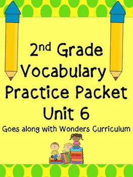 Vocabulary Unit 6 Practice Pack-Second Grade