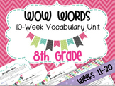 Vocabulary Unit: WOW WORDS 8th Grade Weeks 11-20