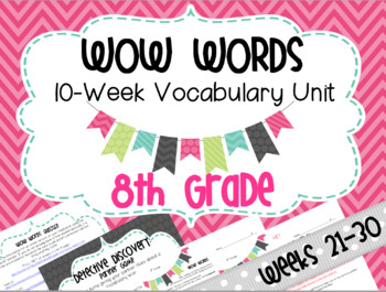 Vocabulary Unit: WOW WORDS 8th Grade Weeks 21-30