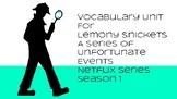 Vocabulary Unit on Netflix Lemony Snicket's A Series of Unfortunate Events