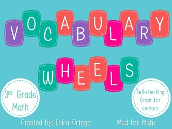 Vocabulary Wheels for 3rd Grade Math - Centers, Review, Te