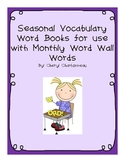 Vocabulary Word Books For Use with Seasonal Word Wall Words