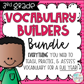 Not So Wimpy Teacher's 3rd grade vocabulary builders bundle, which includes everything you need to teach, practice, and assess vocabulary for the entire third grade year. Available on TpT.