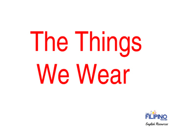 Vocabulary Words: Things We Wear