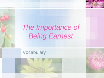 Vocabulary Words for The Importance of Being Earnest