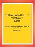 "Vocabulary Workshop, Level B,Units 1-15,""I Have/WhoHas"" Game,Sadlier-Oxford"